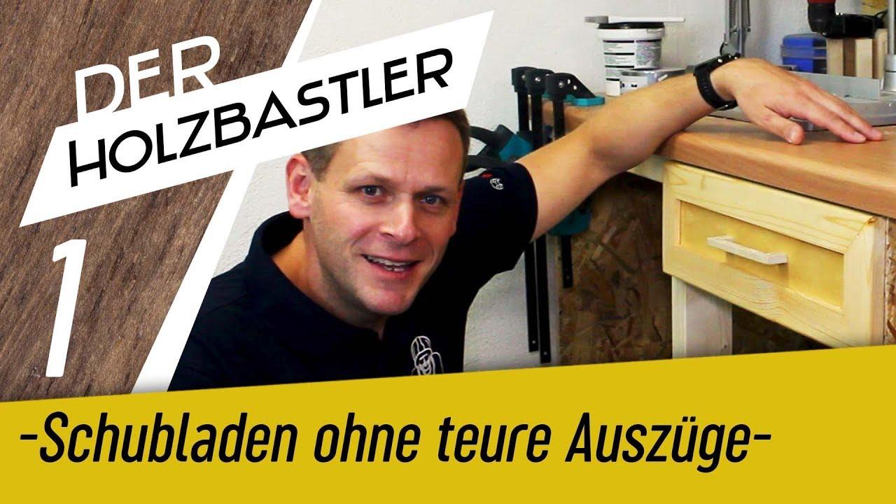 Schubladen Fur Die Werkstatt Ohne Teure Auszuge Selber Bauen Teil 1