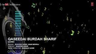 Official : Qaseedai Burdah Sharif Full (HD) Song   T-Series Kashmiri Music   Shahzad Aasim