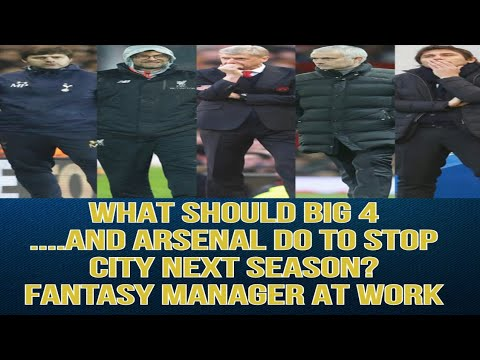 ASMR FOOTBALL-TIME TO GET SERIOUS. HOW DO BIG 4 AND ARSENAL STOP CITY NEXT TIME.FANTASY MANAGER