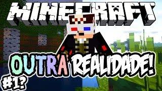 A Nova Série?! - Outra Realidade: Minecraft #1