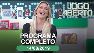 Jogo Aberto - 14/08/2019 - Programa Completo