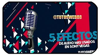 Video 5 Efectos de Audio mas utilizados en Sony Vegas Tutorial download MP3, 3GP, MP4, WEBM, AVI, FLV Oktober 2018
