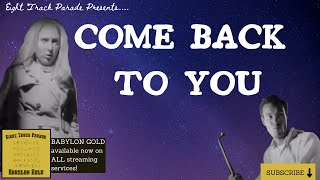 Eight Track Parade - Come Back to You (Official Music Video)