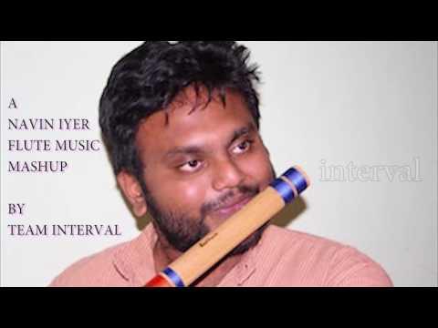 Navin Iyer Music Director Flute Music Mashup - Interval