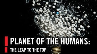 Planet of the Humans: The Leap to the Top