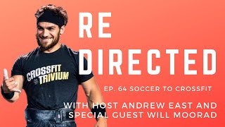 Will Moorad | Soccer to Crossfit with Andrew East