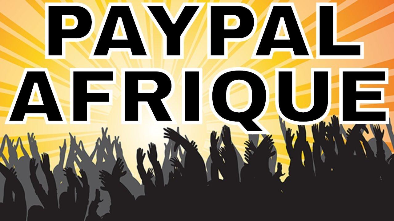 Comment Ouvrir Et Utiliser Un Compte Paypal En Afrique Youtube