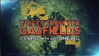 Voices from the Gasfields : It started with just ONE well