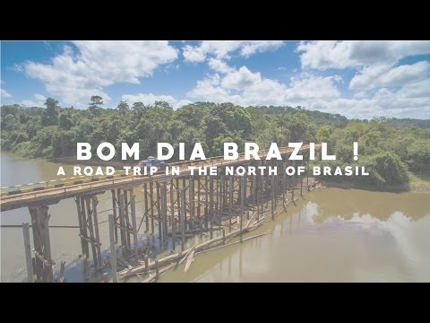 Bom dia Brazil : a road trip in the North of Brazil