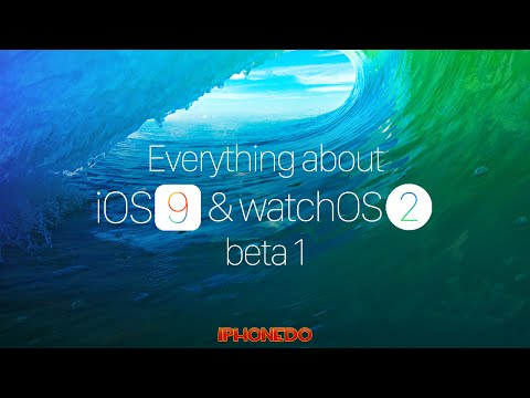 Everything About IOS 9 & WOS 2 Beta 1