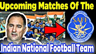 Upcoming Matches Of  The Indian National Football Team | 2021 SAFF Championship |