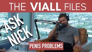 Viall Files Episode 33: Ask Nick - Penis Problems