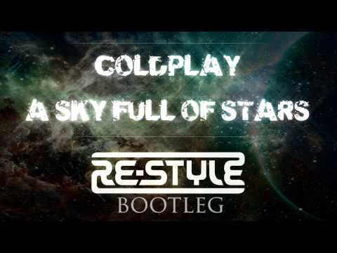 Coldplay - A Sky Full Of Stars (Re-Style Bootleg) FREE DOWNLOAD