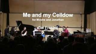 Gal Frenkel - Me and my Celldow, Meitar Ensemble