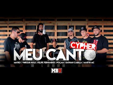 Cypher MBU - Meu Canto | Mayko, Vinícius Hulk, Felipe Fernandes, Poçam, Raynan Cabeça e Martis MC.