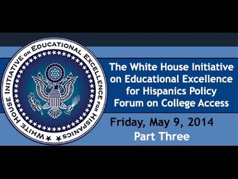 The White House Initiative on Educational Excellence for Hispanics Part Three