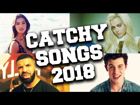 Best Catchy Songs of 2018 - Songs that Get Stuck in Your Head