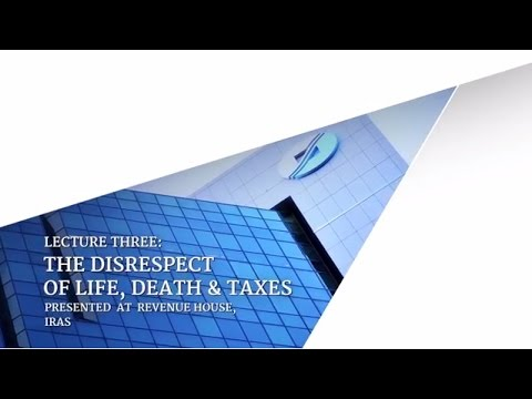"""The Disrespect of Life, Death and Taxes""- The Post LKY Singapore Lectures #3"