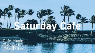 Saturday Cafe: Summer Ocean Breeze Relax - Smooth Music for Reading, Working and Studying