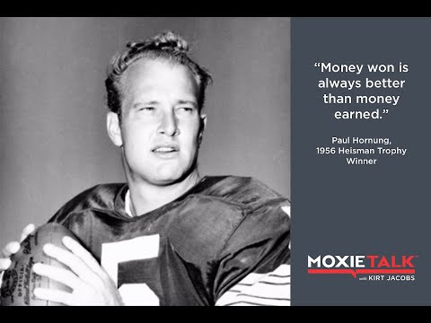 Episode 23. Paul Hornung - 1956 Heisman Trophy Winner - MoxieTalk with Kirt Jacobs