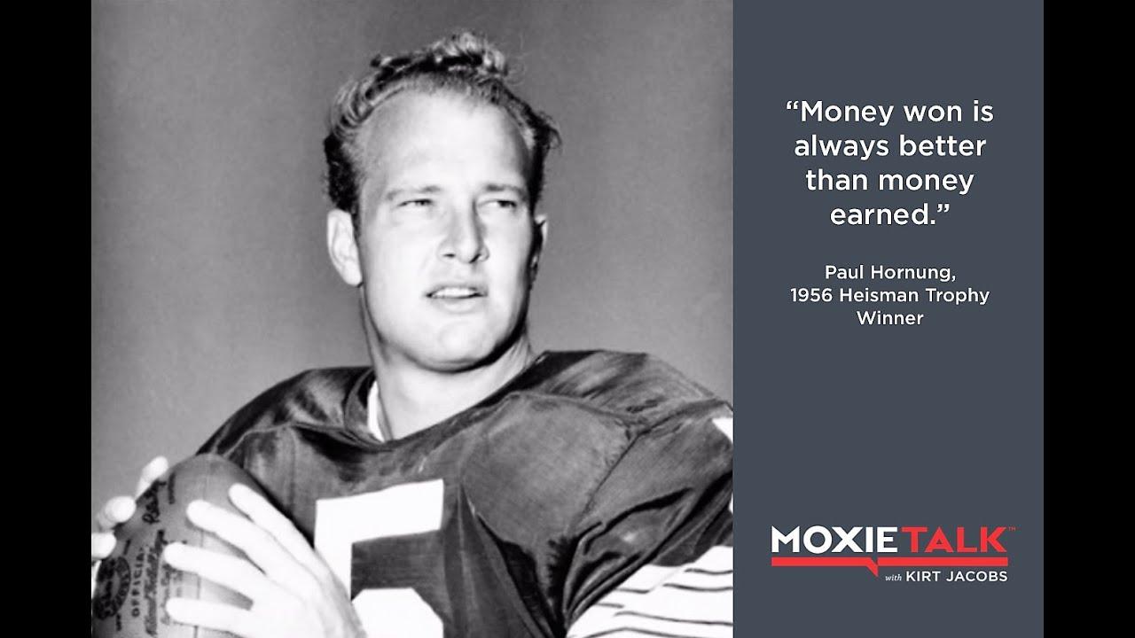 Episode 23  Paul Hornung - 1956 Heisman Trophy Winner - MoxieTalk with Kirt  Jacobs