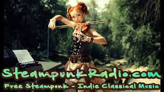 Neoclassical Music Mix - Steampunk Music + Indie Classical