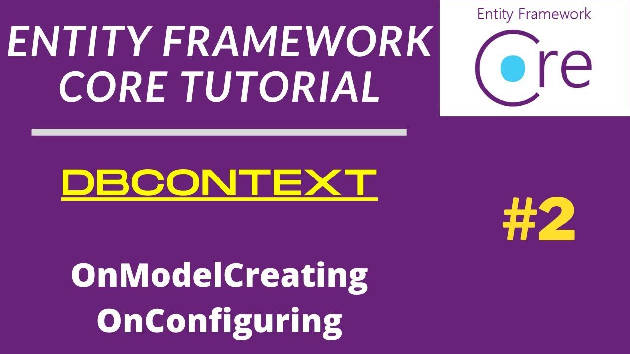 DbContext   Entity Framework Core Tutorial   Dotnet