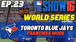 """MLB The Show 16 Blue Jays Franchise ep. 23 - """"WORLD SERIES Games 2-4 vs Nationals"""""""
