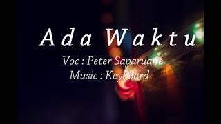 SUARA GILA !!!! Peter Saparuane Lagu Ambon terbaru 2017 Keyboard  -  Ada waktu