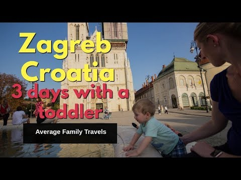 3 days in Zagreb, Croatia with a Toddler!