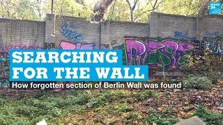Searching for the wall: How forgotten section of Berlin Wall was found