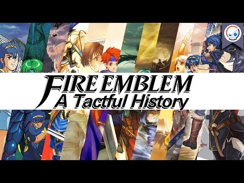 Fire Emblem: A Tactful History | The Complete Story Behind the Franchise (1990-2017)