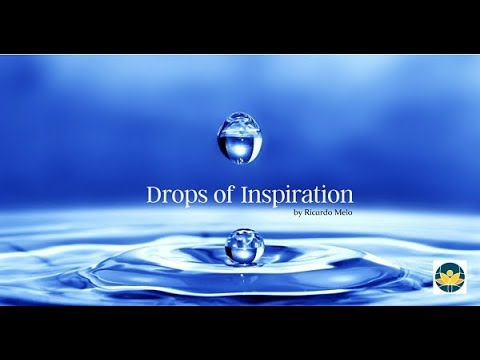 Drops of Inspiration - The Importance of Having an Open Heart... - 20170815