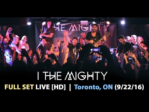 I The Mighty - FULL SET LIVE [HD] - (Toronto, ON @ Hard Luck 09/22/16)