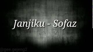 Janjiku - Sofaz Lirik