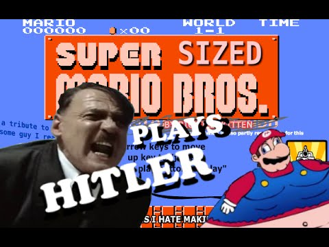 Hitler Plays: Super Sized Mario Bros