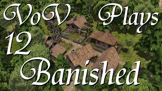 Suburb Development - VoV Plays Banished - Part 12