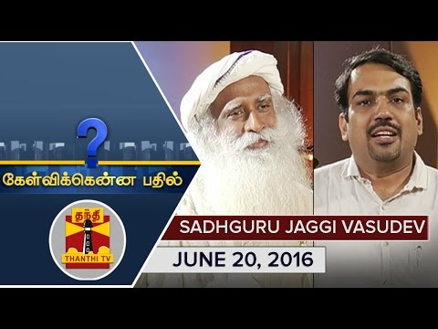 (20/6/2016) Kelvikkenna Bathil : Exclusive Interview with Sadhguru Jaggi Vasudev - Thanthi TV