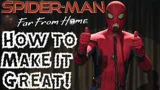 How to Make Spider-Man: Far From Home a GREAT Spider-Man Film (& Critiquing the Trailer)