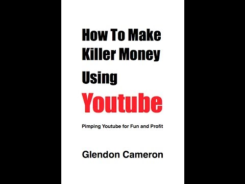 How To Make Killer Money Using Youtube 2014 | ebook drops April 25th