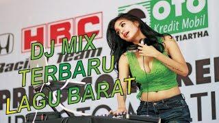DJ MIX TERBARU LAGU BARAT (( DIJAMIN BIKIN BAPER ))