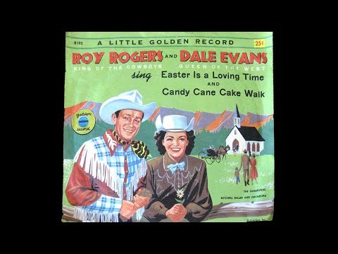 Roy Rogers and Dale Evans - Easter Is A Loving Time