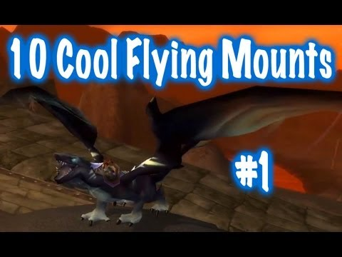 10 Cool World of Warcraft Flying Mounts #1