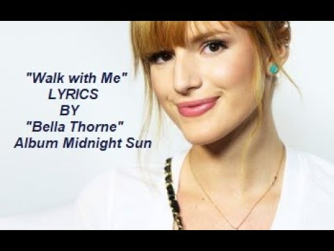 WALK WITH ME LYRICS BY BELLA THORNE Album Midnight Sun (BY LYRICS HEART)
