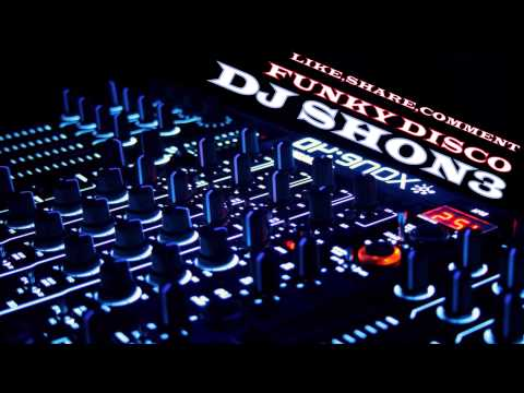 New! Best Funky Disco House Mix 2014 (DJ SHONE)