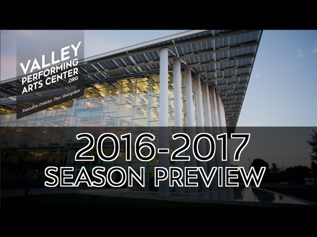 Valley Performing Arts Center | 2016-17 Season Preview