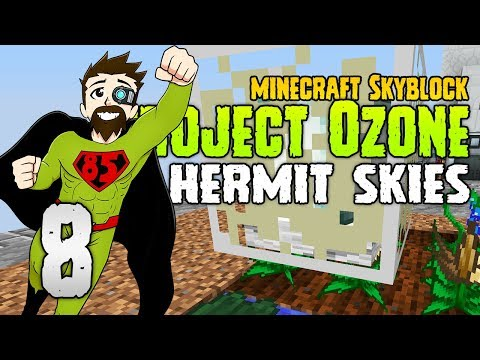 Hermit Skies | I have to GROW it?! | #8 | Project Ozone Lite | Modded Minecraft 1.10.2