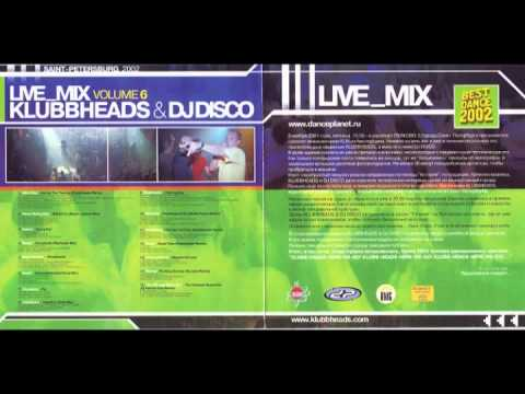Klubbheads & Dj Disco - Live_Mix In Saint Petersburg Vol. 6 [2002]
