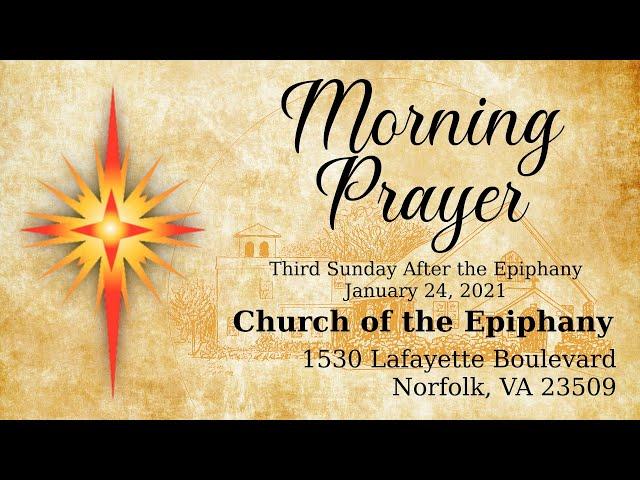 Morning Prayer, Third Sunday After the Epiphany - January 24, 2021