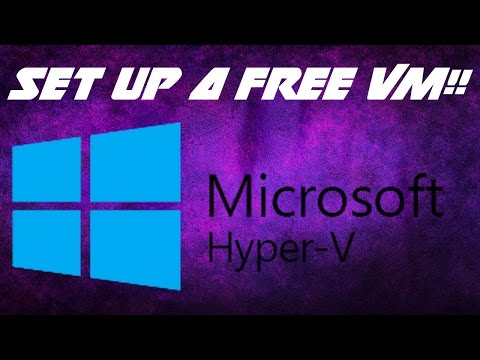 How To Set Up a Virtual Machine (Free, Legal, Easy) - Hyper-V (TUTORIAL)